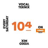 Trace Video Mix #104 by VocalTeknix