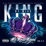 Mix Master Miguel - The King of Mixx V. 2.5 (2019)