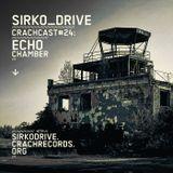 CRACHCAST #24: SIRKO DRIVE - Echo Chamber