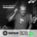 Hausar   FM Xtra   This Means WAR guestmix