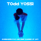 Todd Yossi - Somewhere into the Deep Summer of 2011