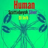 Human [with Scottieboyuk #4, Silver #4 & DJ Jerb]