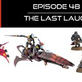 Ep 48 - The Last Laugh