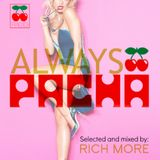 RICH MORE: ALWAYS PACHA vol.21