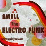 XploYaz - Smell The Electro Funk