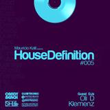 House Definition #005 - Guest DJs: Oli D & Klemenz