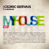 Cedric Gervais  -  My House 002  - 3-Mar-2015