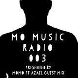 MoMo Ft. Azael Guest Mix pres. Mo Music Radio Ep.003
