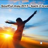 SOULFUL MAY 2017 - BACK 2 LOVE