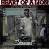 Heart Of A Lion (Digital Ina Yard) *FREE DOWNLOAD*