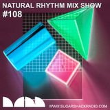 Natural Rhythm Mix Show #108 Nov 10th 2018