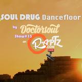 Soul Drug Show #13 by Doctor Soul