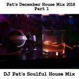 Pat's December 2018 House Mix Part 1