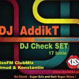 DJ AddikT - KissFM ClubMix DJ Check SET [17 Iunie 2011]
