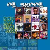 Ol' Skool R'n'B, Rap & New Jack