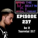 BR!NG THE BEAT !N Official Podcast [SPECIAL Episode 237; Best Of Tomorrowland 2017 Mix]