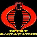 B.Fury presents.... KastAway mix