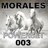 DJ MORALES powerset ep. 003