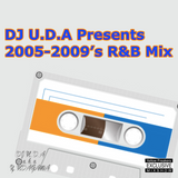DJ U.D.A Presents 2005-2009's R&B Mix