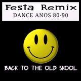 Festa Remix especial - Dance anos 80-90