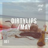 Dirtylips - May / 001
