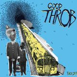 Gnats In The Pisser - The Good Throb Hijack Show!