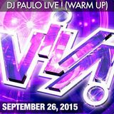 DJ PAULO LIVE @ VIVA (WARM UP) SEPT 26, 2015)