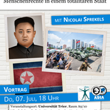 Nicolai Sprekels: Einblicke in Nordkorea. Menschenrechte in einem totalitären Staat (07. Juli 2016)