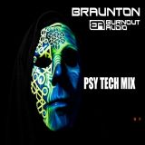 Braunton - PsyTech Mix ( Burnout Audio )