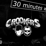 30 minutes with... CROOKERS! (by Milano Hard Sound)