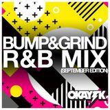 BUMP & GRIND R&B MIX (SEPTEMBER EDITION)