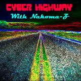 CYBER HIGHWAY SHOW 5 WITH HOST NAKOMA-Z