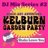 Kelburn 2020 Mix Series #2 - Shaka Loves You