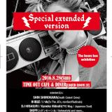 Special Extended Version  28/08/2016 @Time Out Cafe  Live Mixed by Shin Shimokawa(DCC)