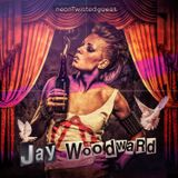 neonTwisted Guest : Jay Woodward