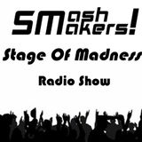 SmashMakers! - Stage Of Madness Radio Show #6 12-02-2014