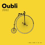 Oubli Days #002 - Soul Case x DJ Ux