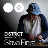 Slava Finist - DISTRICT Podcast Vol. 74