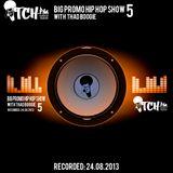 Thadboogie - BigPromo Hip Hop Show 5 - ITCH FM (24-AUG-2013)