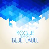 Rogue Sessions - Blue Label (March '17)