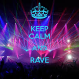 Keep Calm and Rave!