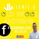 Jamie B's Live Old Skool Anthems On Facebook Live 30.01.17