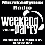Marky Boi - Muzikcitymix Radio - Mix Vol.105 (Weekend/Partymix)