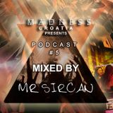 #MADNESS 2015 Podcast #5 Mixed By Mr Sircan
