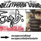 "Easy B. ls. Bulletproof Sound ""Di Roaring Lion"""