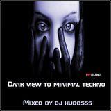 Dark view to minimal techno