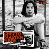 GHETTOBLASTERSHOW #136 (may 11/13)