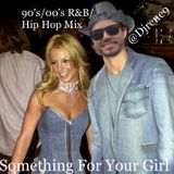 Something For Your Girl- 90's/00's R&B Hip Hop Mix