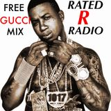RATED R RADIO Presents: FREE GUCCI MIX