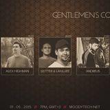 Gentlemen's Corner 011 - Alex Highman (MoodyTech)